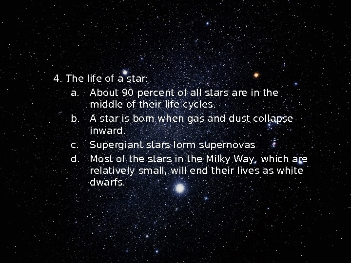 204. The life of a star: a. About 90 percent of all stars are in the