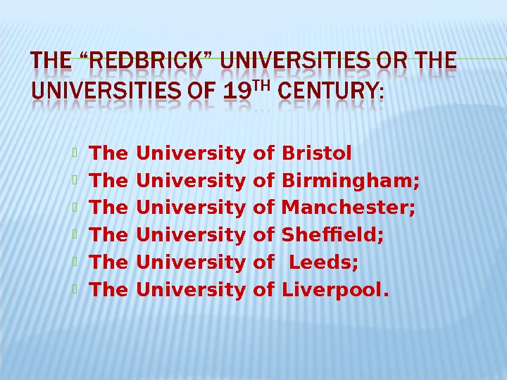 The University of Bristol The University of Birmingham;  The University of Manchester;  The
