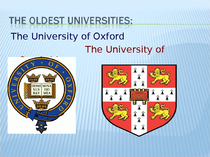 The University of Oxford     The University of Cambridge