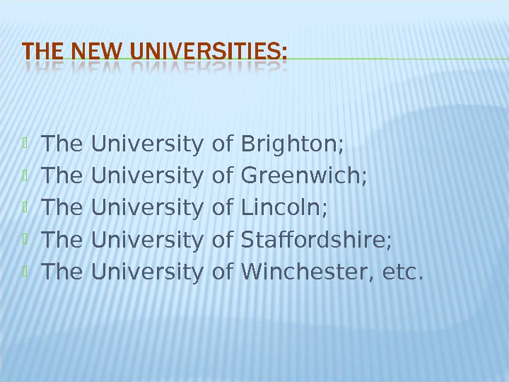 The University of Brighton;  The University of Greenwich;  The University of Lincoln;