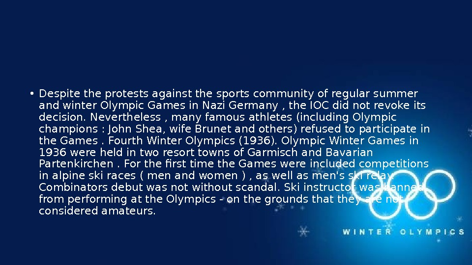 • Despite the protests against the sports community of regular summer and winter Olympic Games