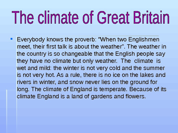 "Everybody knows the proverb: When two Englishmen meet, their first talk is about the weather""."