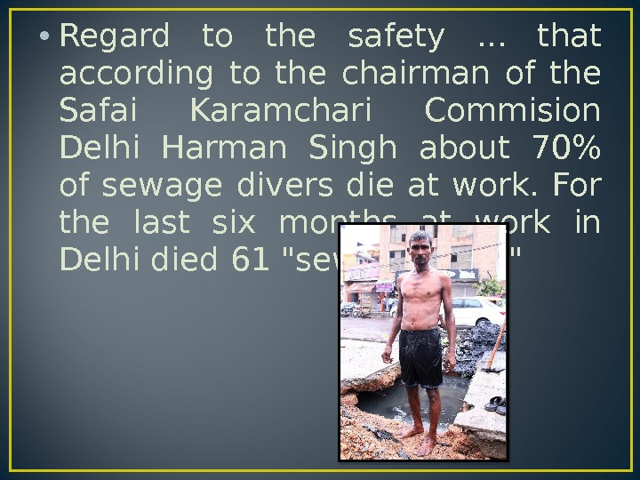 • Regard to the safety . . .  that according to the chairman of