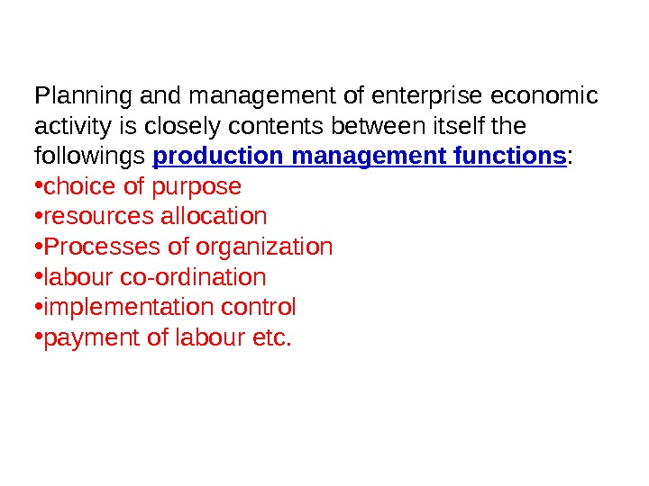 Planning and management of enterprise economic activity is closely contents between itself the followings production management