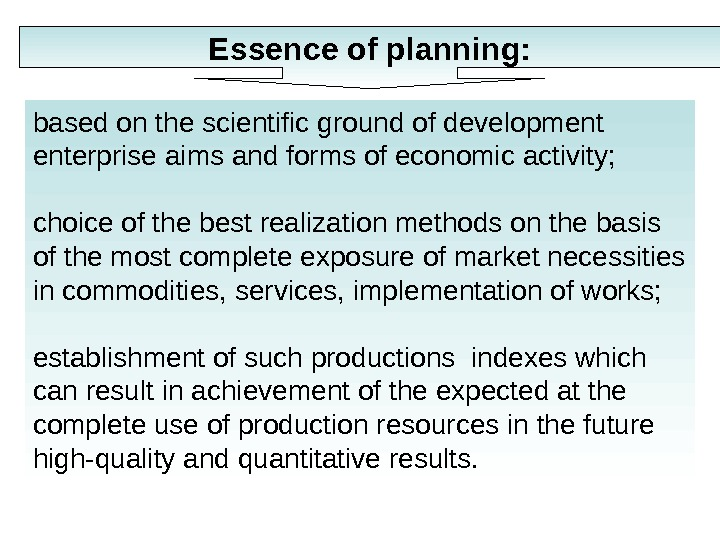 based on the scientific ground of development enterprise aims and forms of economic activity; choice of