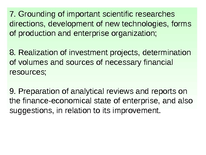 7. Grounding of important scientific researches directions, development of new technologies, forms of production and enterprise
