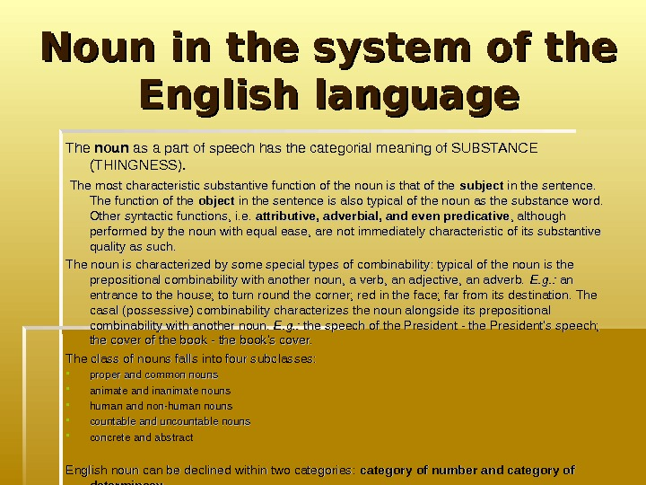 Noun in the system of the English language The noun as a part of