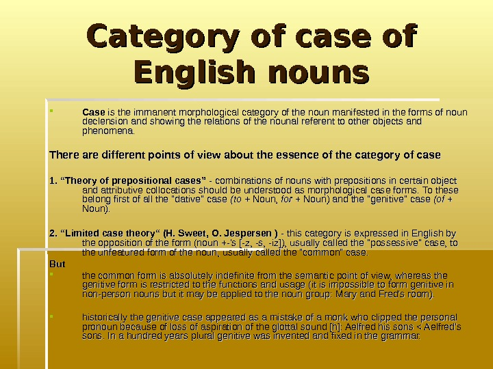 Category of case of English nouns Case is the immanent morphological category of the