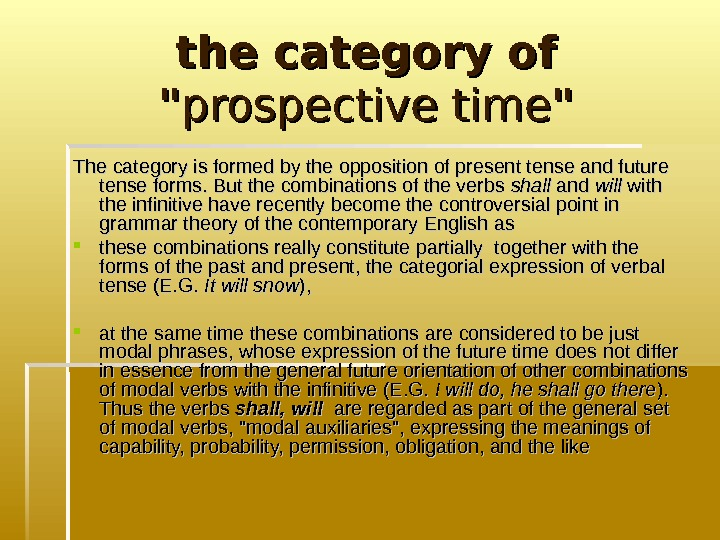the category of  prospective time  The category is formed by the opposition
