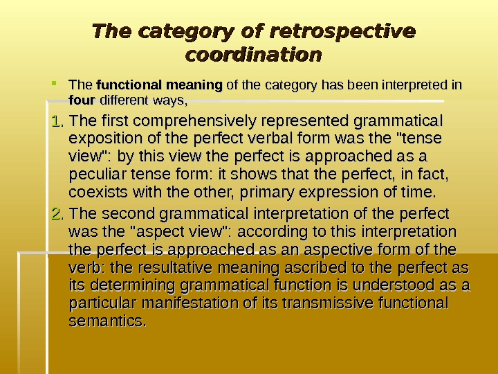 The category of retrospective coordination The functional meaning of the category has been interpreted