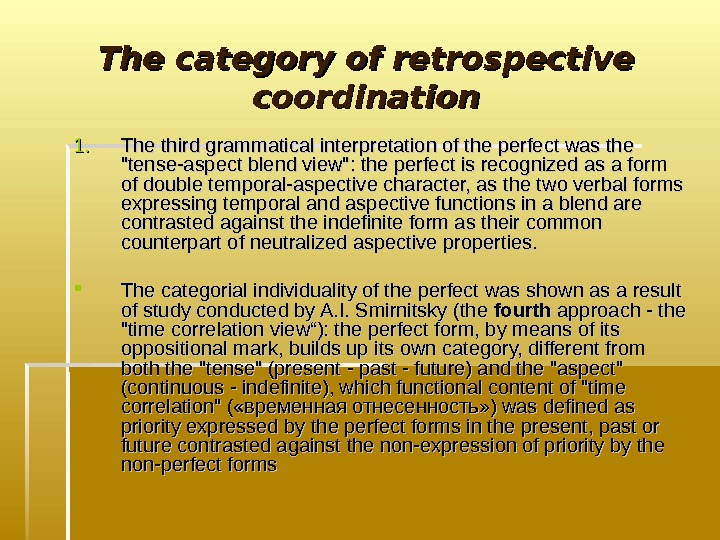 The category of retrospective coordination 1. 1. The third grammatical interpretation of the perfect