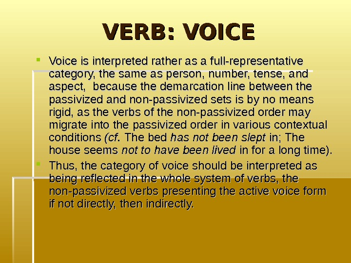 VERB: VOICE Voice is interpreted rather as a full-representative category, the same as person,