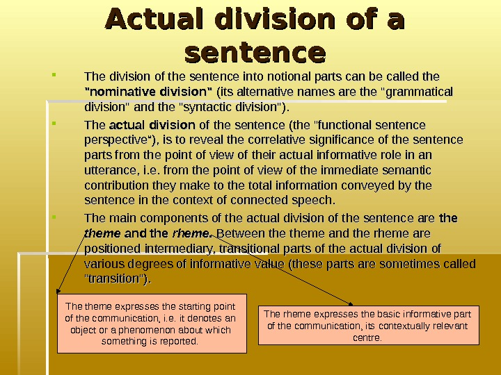 Actual division of a sentence The division of the sentence into notional parts can