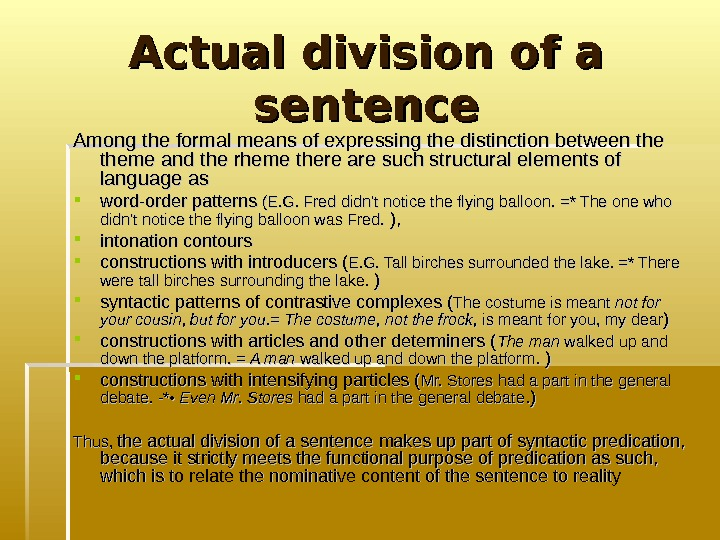Actual division of a sentence Among the formal means of expressing the distinction between