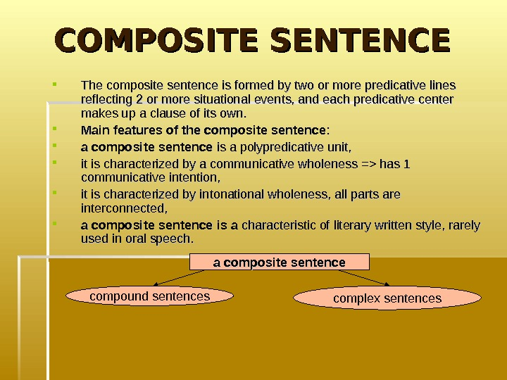 COMPOSITE SENTENCE  The composite sentence is formed by two or more predicative lines