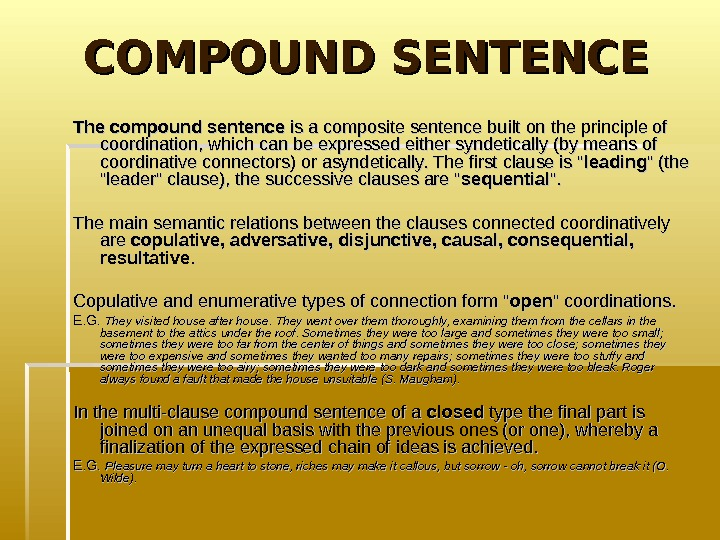COMPOUND SENTENCE The compound sentence is a composite sentence built on the principle of