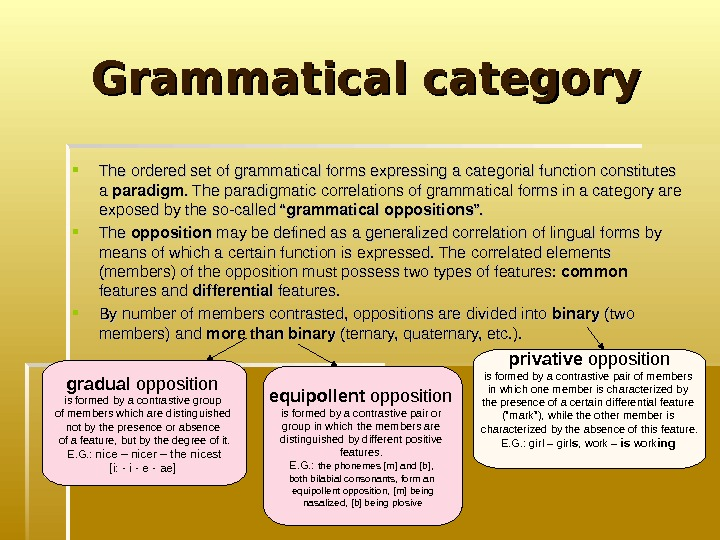 Grammatical category The ordered set of grammatical forms expressing a categorial function constitutes a