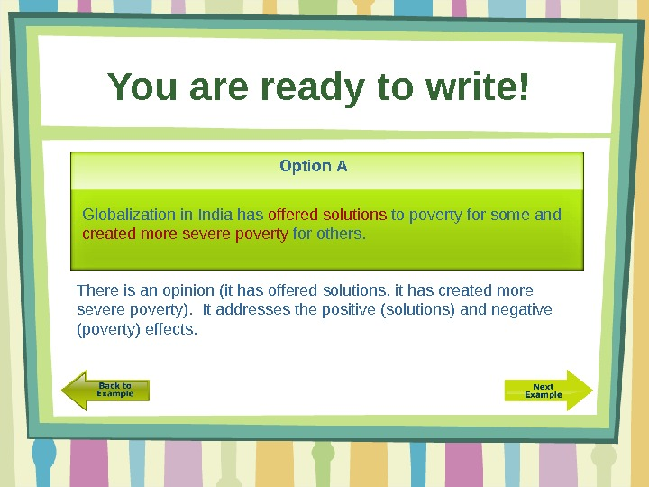 You are ready to write!  Option A There is an opinion (it has offered solutions,