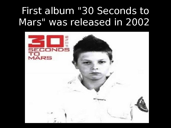 First album 30 Seconds to Mars was released in 2002