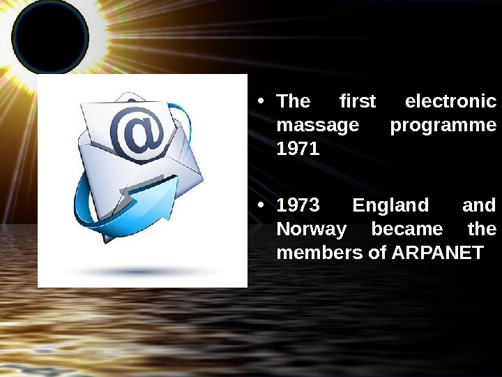 • The first electronic massage programme 1971 • 1973 England Norway became the members