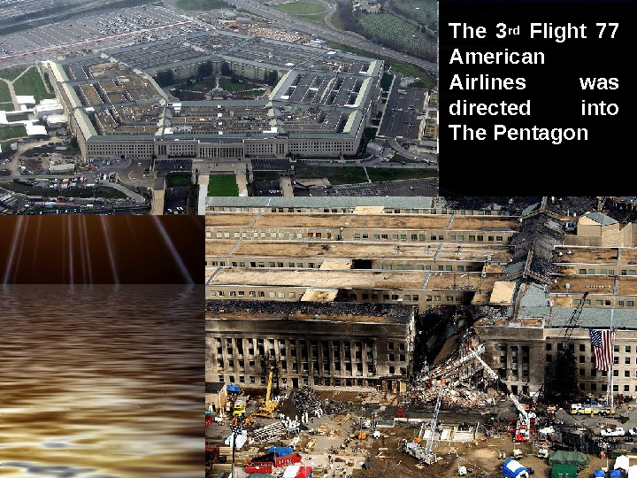 • The 3 rd  Flight 77 American Airlines was directed into The Pentagon