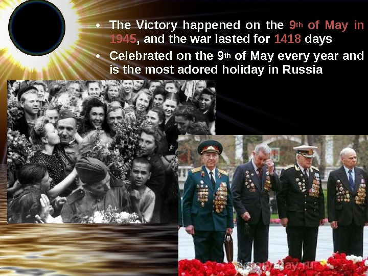 • The Victory happened on the 9 th  of May in 1945 , and