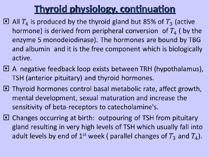 Thyroid physiology, continuation