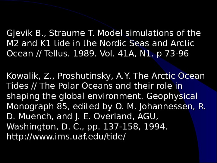 Gjevik B. , Straume T. Model simulations of the M 2 and K 1 tide in