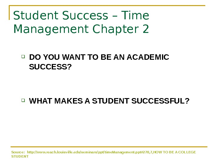 Student Success – Time Management Chapter 2 DO YOU WANT TO BE AN ACADEMIC