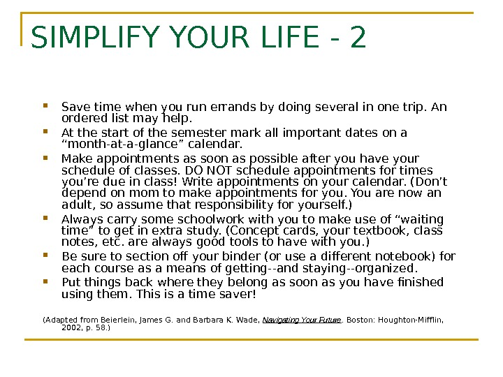 SIMPLIFY YOUR LIFE - 2 Save time when you run errands by doing several