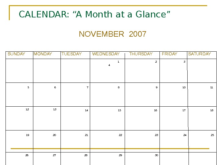 "CALENDAR: ""A Month at a Glance"" NOVEMBER 2007 SUNDAY  MONDAY  TUESDAY"