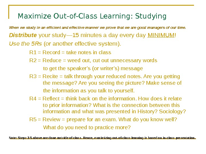 Maximize Out-of-Class Learning: Studying When we study in an efficient and effective manner we