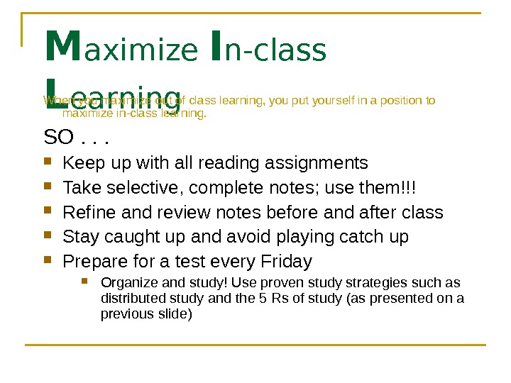 M aximize I n-class L earning. When you maximize out of class learning, you