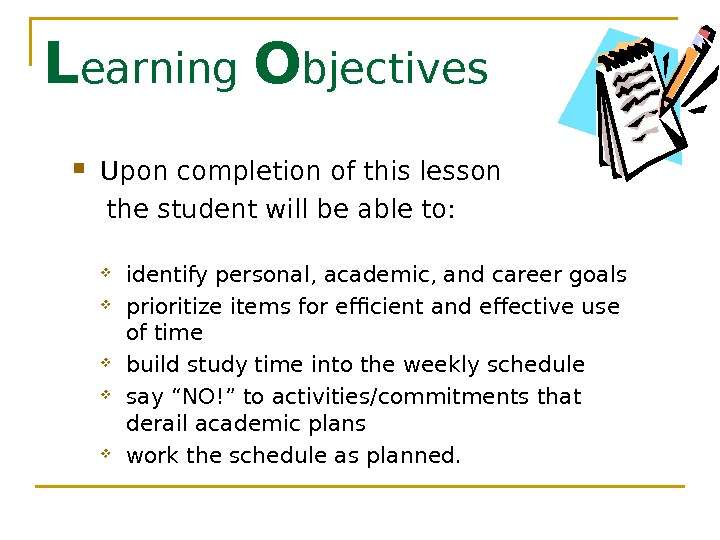 L earning O bjectives Upon completion of this lesson the student will be able