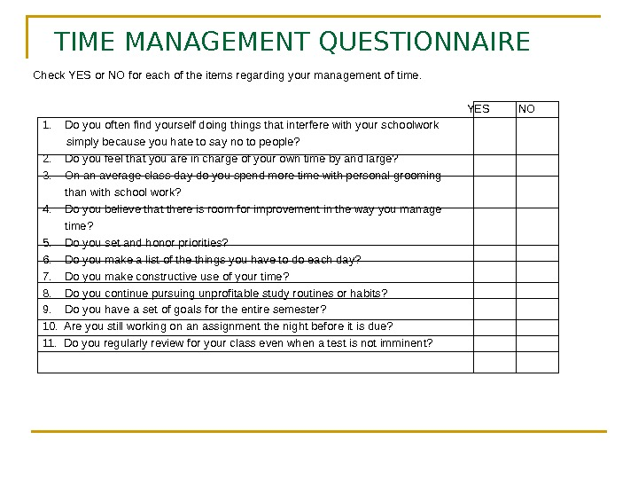 TIME MANAGEMENT QUESTIONNAIRE Check YES or NO for each of the items regarding your