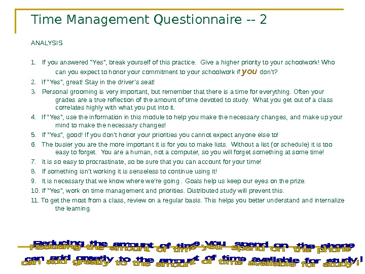 "Time Management Questionnaire -- 2 ANALYSIS 1.  If you answered ""Yes"", break yourself"