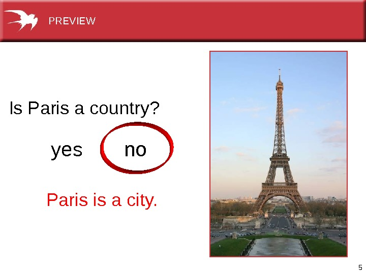 5 Is. Parisacountry? yes no Parisisacity. PREVIEW