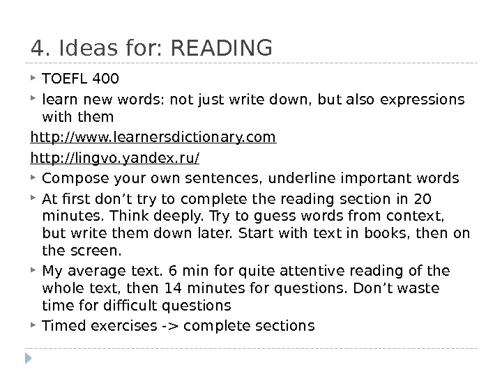 4. Ideas for: READING TOEFL 400 learn new words: not just write down, but also expressions