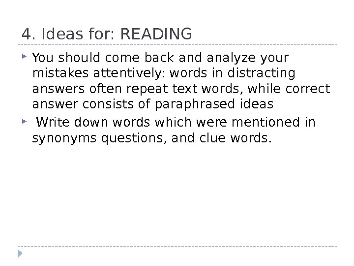 4. Ideas for: READING You should come back and analyze your mistakes attentively: words in distracting