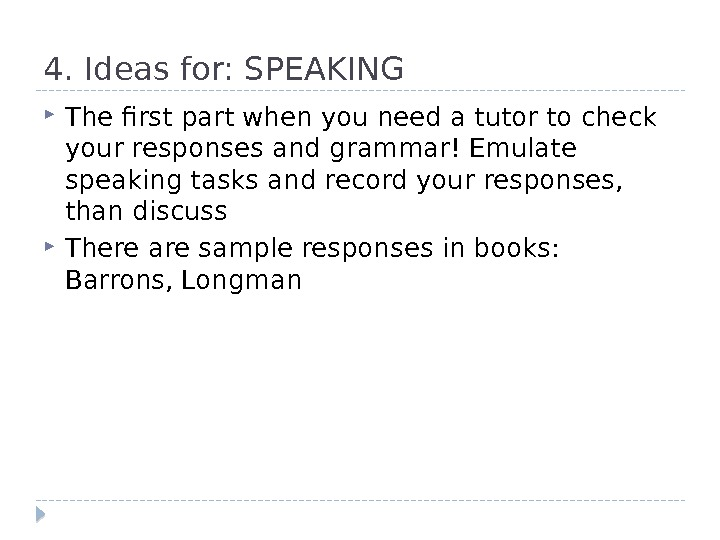 4. Ideas for: SPEAKING The first part when you need a tutor to check your responses
