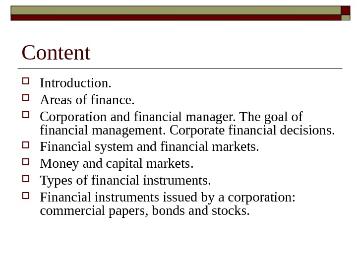 Content Introduction.  Areas of finance.  Corporation and financial manager. The goal of financial management.