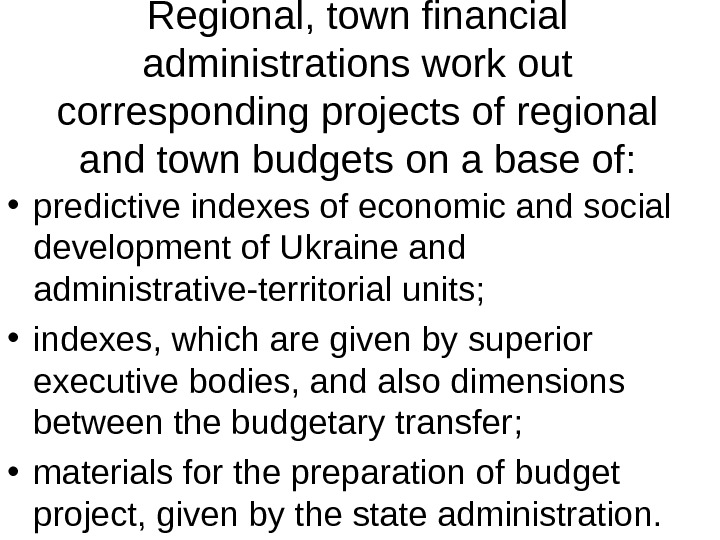 Regional, town financial administrations work out corresponding projects of regional and town budgets on a base