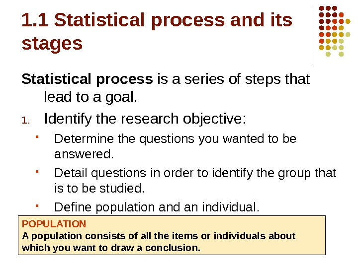 1. 1 Statistical process and its stages Statistical process is a series of steps that lead