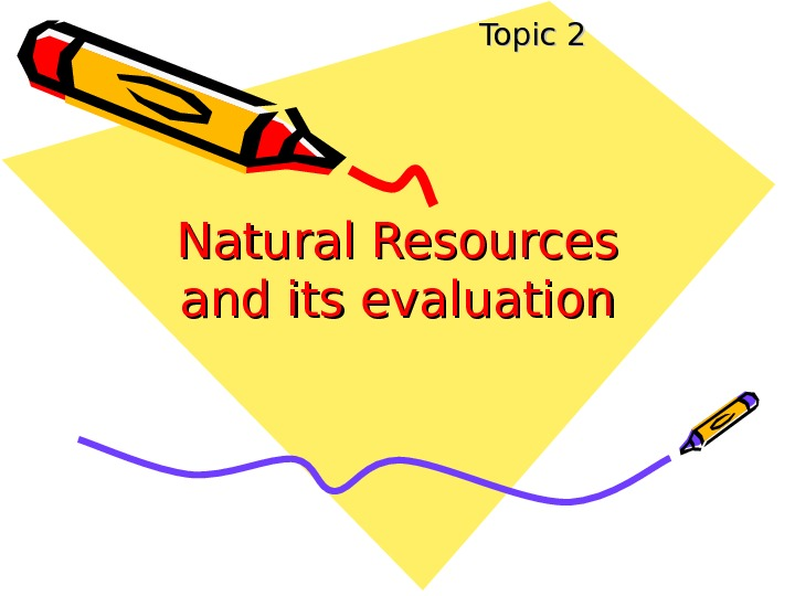 Natural Resources andand its  ee valuation Topic 2