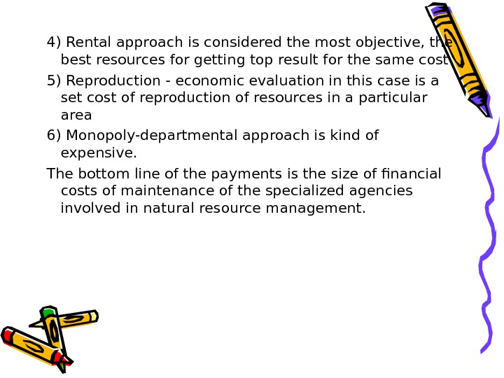 4) Rental approach is considered the most objective, the best resources for getting top result for