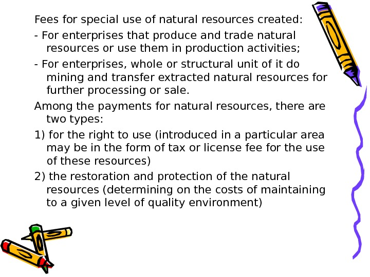 Fees for special use of natural resources created: - For enterprises that produce and trade natural