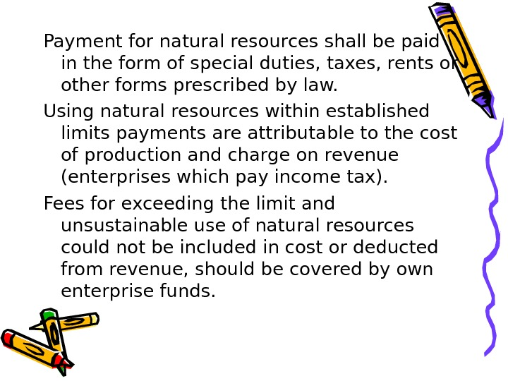 Payment for natural resources shall be paid in the form of special duties, taxes, rents or