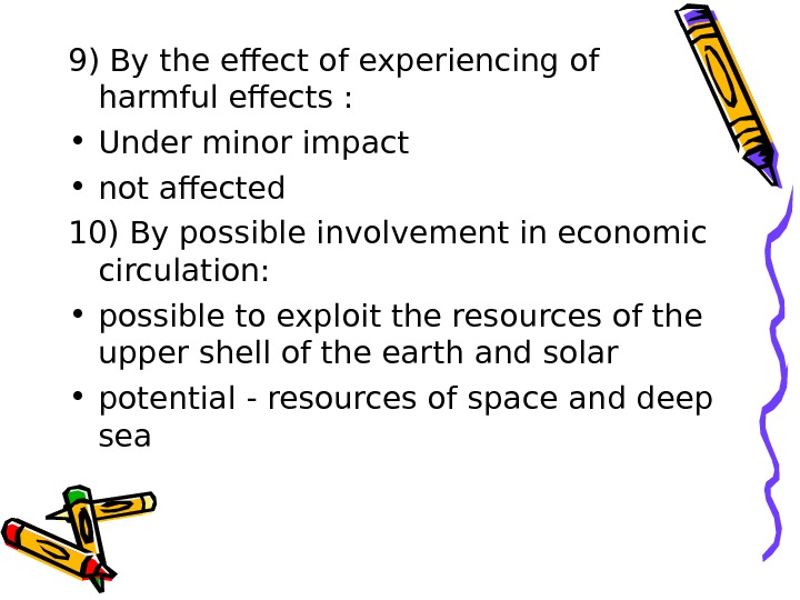 9) By the effect of experiencing of harmful effects :  • Under minor impact •