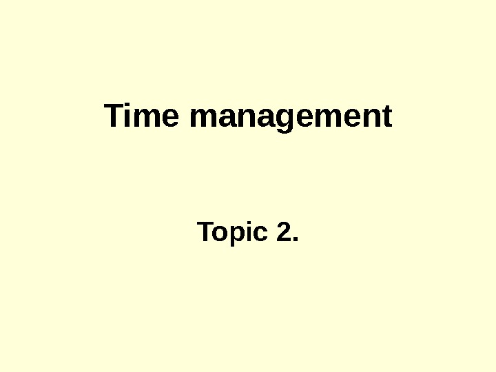 Time management Topic 2.