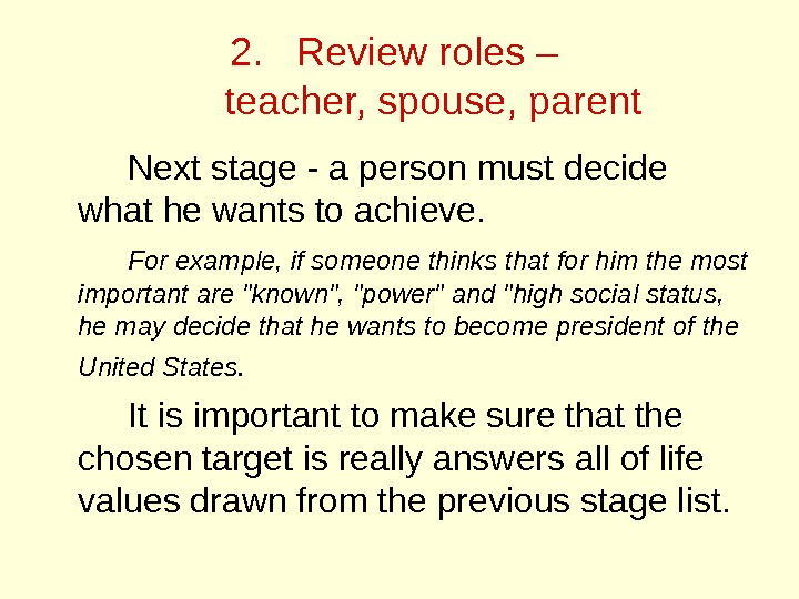 2. Review roles – teacher, spouse, parent Next stage - a person must decide what he